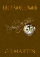 Fat Gold Watch. Book Jacket for Novel by Garry Martin